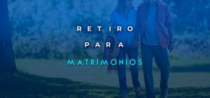 Retiro Mensual para Matrimonios @ Casa de María Siempre Virgen